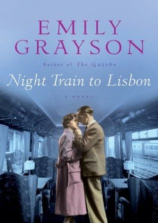 Night Train to Lisbon by Emily Grayson