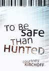 To Be Safe Than Hunted