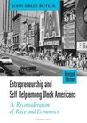 Entrepreneurship and Self-Help Among Black Americans: A Reconsideration of Race and Economics, Revised Edition (S U N Y Series in Ethnicity and Race in American Life)