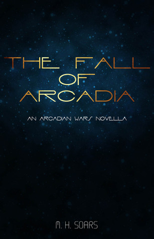 The Fall of Arcadia (Arcadian Wars, #0.5)