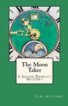 The Moon Taker: A Jewish Regency Mystery (Jewish Regency Mysteries Book 2)