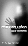 Malocclusion, tales of misdemeanor