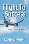 Flight To Success: Be the Captain of Your Life