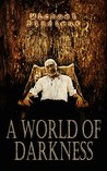A World of Darkness: A Dystopian Thriller