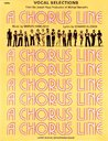 A Chorus Line: Vocal Selections from the Joseph Papp Production of Michael Bennett's A Chorus Line