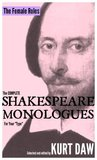 "The Complete Shakespeare Monologues for Your ""Type: The Female Roles (Shakespeare Monologues for Your ""Type"" Book 16)"