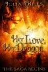Her Love, Her Dragon: The Saga Begins (Dragon Guards, #0.5)