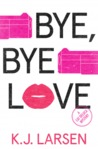 Bye, Bye Love (Cat DeLuca Mysteries, #4)