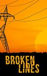 Broken Lines (A Tale Of Survival In A Powerless World #1)