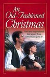 An Old-Fashioned Christmas: Four New Inspirational Love Stories from Christmases Gone by