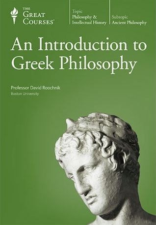 An Introduction to Greek Philosophy (Great Courses #4477)