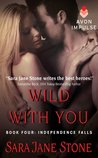 Wild With You (Independence Falls, #4)