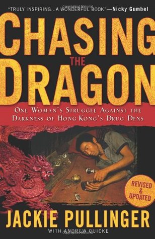 Chasing the Dragon: One Woman's Struggle Against the Darkness of Hong Kong's Drug Dens