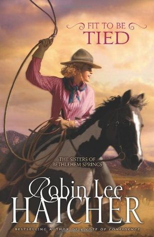 Fit to Be Tied by Robin Lee Hatcher