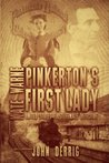 Pinkerton's First Lady - Kate Warne: United States First Female Detective