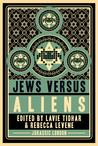 Jews versus Aliens (Jews Vs, #2)