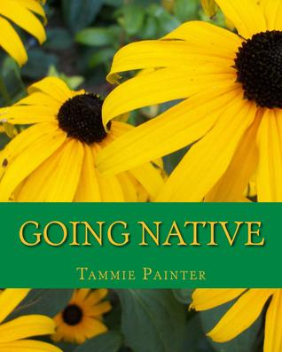 Going Native: Small Steps to a Healthy Garden