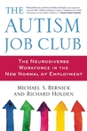 The Autism Job Club: How Adults with Autism Will Find Work in Today�s Employment Market
