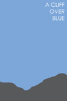 A Cliff Over Blue