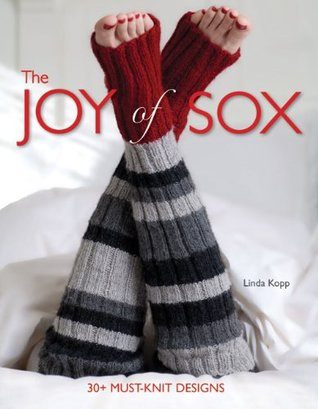 The Joy of Sox: 30+ must-knit designs