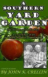 A SOUTHERN YARD GARDEN - The wisdom,wit and advice of A.L.TOMMIE BASS Gardener, Herbalist, Countryman