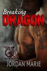 Breaking Dragon by Jordan Marie