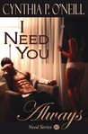 I Need You Always (Need, #1)