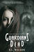 Guardians of the Dead (The Guardians #1)