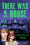 House of Pain (There Was a House, #2)