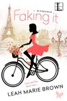 Faking It by Leah Marie Brown