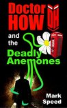 Doctor How and the Deadly Anemones (Doctor How, #2)