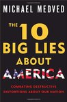 The 10 Big Lies about America