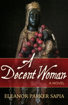 A Decent Woman by Eleanor Parker Sapia