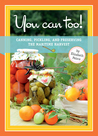 You Can Too! Canning, Pickling, and Preserving the Maritime Harvest