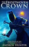The Frostwoven Crown (Songreaver's Tale, # 4)