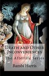 Death and Other Inconveniences (The Afterlife Series Book 1)