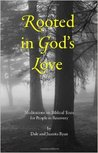 Rooted in God's Love: Biblical Meditations for People in Recovery