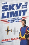 The Sky is Not the Limit: the Life of Australia's Top Gun