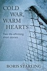 Cold War, Warm Hearts: Two life-affirming short stories