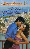 As Love Would Have It (Harlequin Temptation, #71)