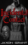 Incidental Contact (Incidental Contact #1)