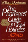 The Pharisees' Guide to Total Holiness