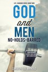 God and Men: No-Holds-Barred: Encouragement for Christian Men to apply God's Word with Conviction