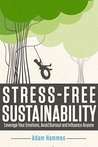 Stress-Free Sustainability: Leverage Your Emotions, Avoid Burnout and Influence Anyone