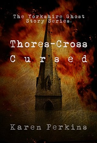 Thores-Cross and Cursed: Yorkshire Ghost Stories