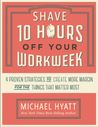 Shave 10 Hours Off Your Workweek