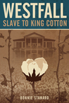 Westfall Slave to King Cotton