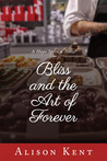 Bliss and the Art of Forever (Hope Springs, #4)