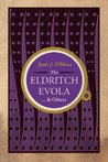 The Eldritch Evola & Others: Traditionalist Meditations on Literature, Art, and Culture