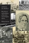 Angels of Mercy:White Women and the History of New York's Colored Orphan Asylum (Empire State Editions)
